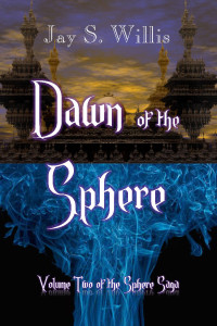 Dawn of the Sphere by Jay S. Willis