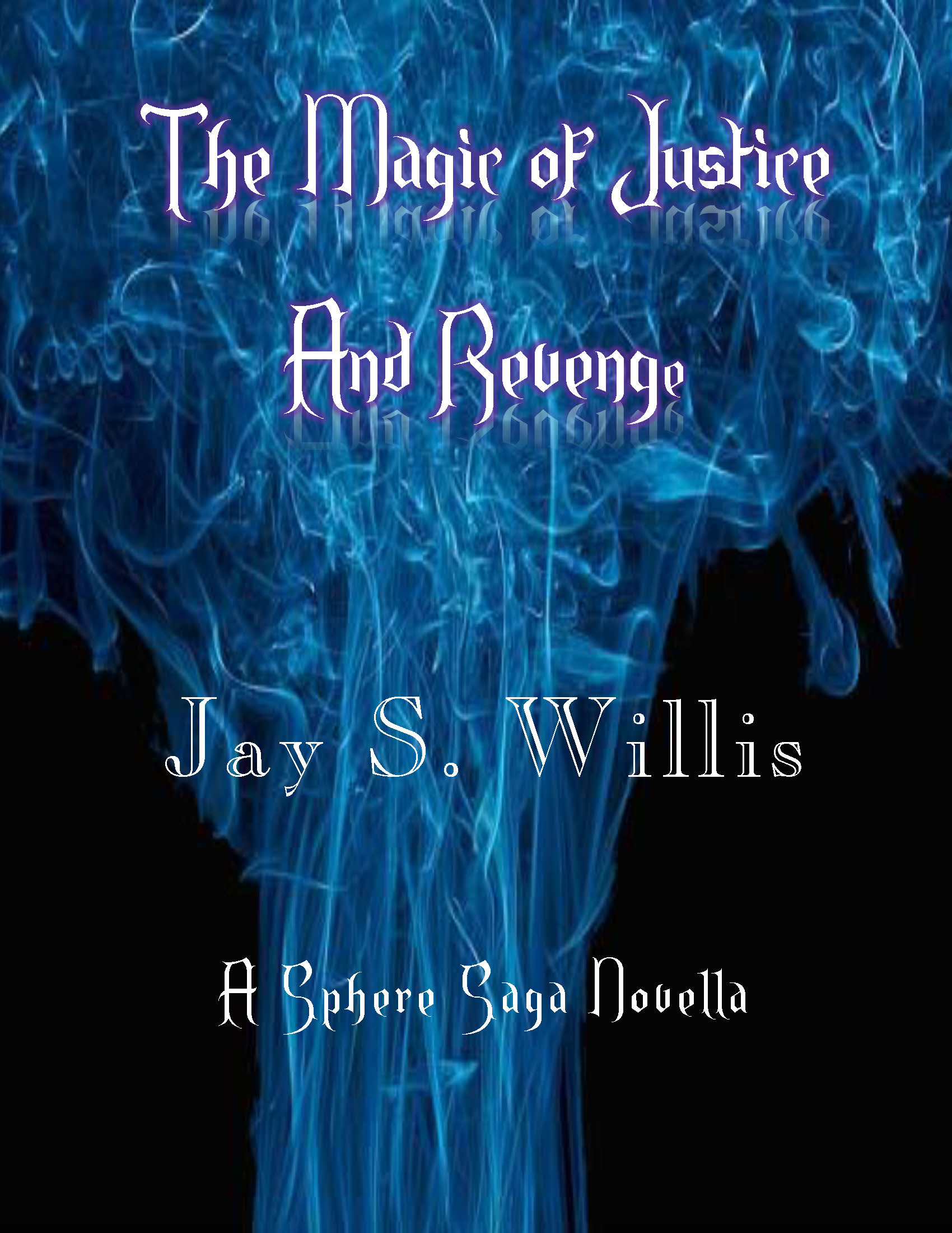 The Magic of Justice and Revenge by Jay S. Willis